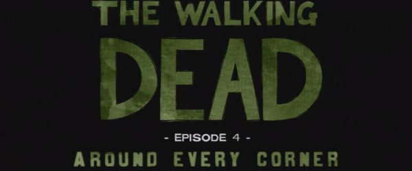 The Walking Dead: The Game – Episode 4: Around Every Corner Review