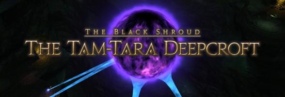 Final Fantasy XIV Guide – Tam-Tara Deepcroft Overview