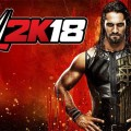 WWE 2K18 Won't Be Released For The PS3 And Xbox 360 Consoles