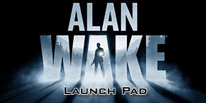Alan Wake Launch Pad