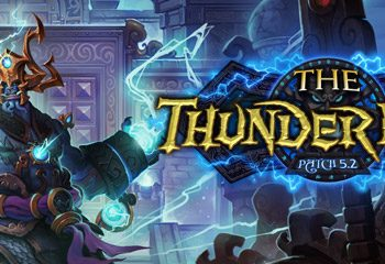 PSA: World of Warcraft Patch 5.2 the Thunder King Now Live