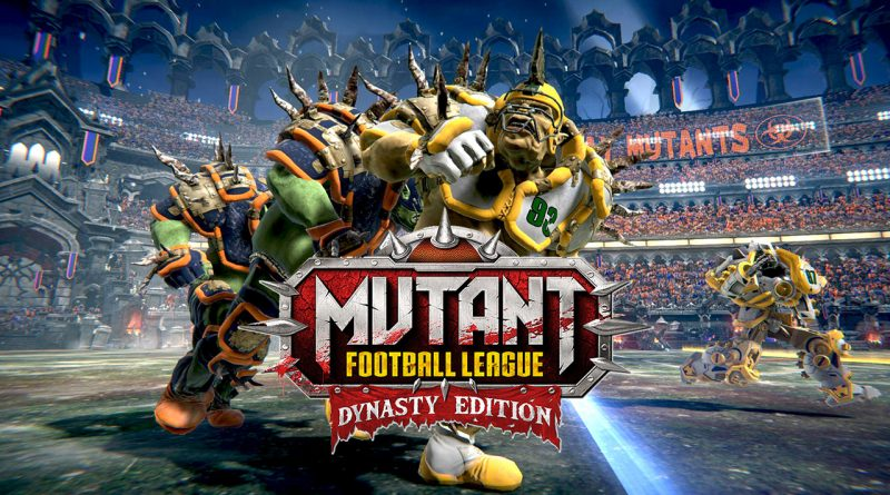 Mutant Football League: Dynasty Edition Touchdowns An Official Release Date