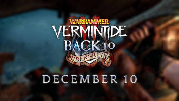 Vermintide 2: Back to Ubersreik DLC launches December 10th