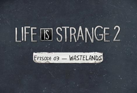 Life is Strange 2 - Episode 3: Wastelands Review