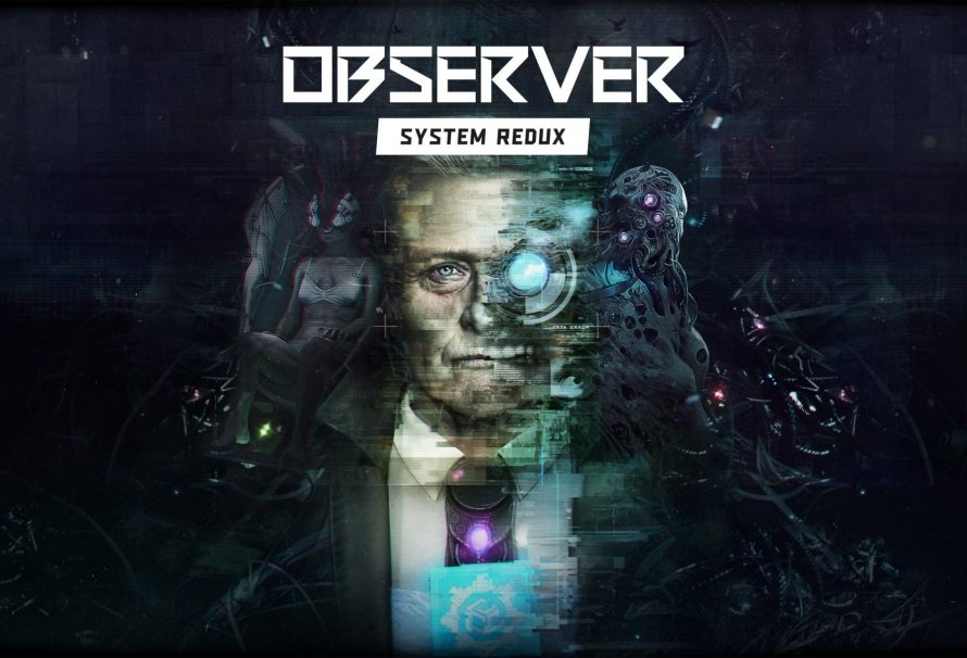 Observer: System Redux announced for PS5 and Xbox Series X